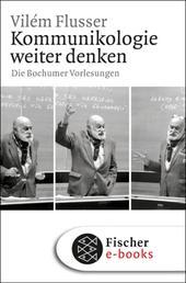 Kommunikologie weiter denken - Die Bochumer Vorlesungen