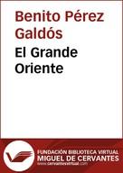 Benito Pérez Galdós: El Grande Oriente