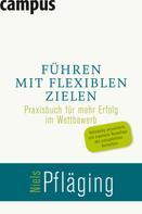 Niels Pfläging: Führen mit flexiblen Zielen ★★★★★