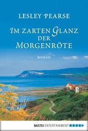 Im zarten Glanz der Morgenröte - Roman