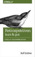 Rolf Dräther: Retrospektiven - kurz & gut ★★★★★