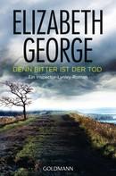 Elizabeth George: Denn bitter ist der Tod ★★★★