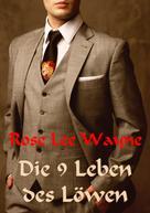 Rose Lee Wayne: Die neun Leben des Löwen ★★★★★