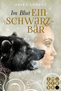 Anika Lorenz: Im Blut ein Schwarzbär (Heart against Soul 4) ★★★★★