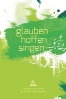 Freikirche der Siebenten-Tags-Adventisten: glauben-hoffen-singen