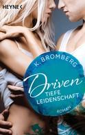 K. Bromberg: Driven. Tiefe Leidenschaft ★★★★★