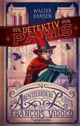 Der Detektiv von Paris - Das abenteuerliche Leben des François Vidocq