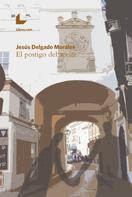 Jesús Delgado Morales: El Postigo del Aceite
