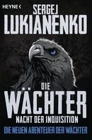 Sergej Lukianenko: Die Wächter – Nacht der Inquisition ★★★★