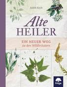 Judith Koch: Alte Heiler ★★★★