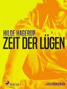 Hilde Hagerup: Zeit der Lügen