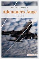 Edgar Franzmann: Adenauers Auge ★★★