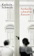Kathrin Schmidt: Seebachs schwarze Katzen ★★★★★