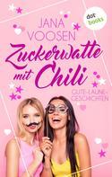 Jana Voosen: Zuckerwatte mit Chili ★