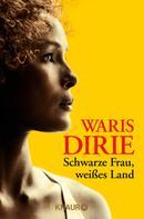 Waris Dirie: Schwarze Frau, weißes Land ★★★★