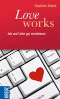 Stephanie Katerle: Love works