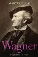 Martin Geck: Richard Wagner ★★★★