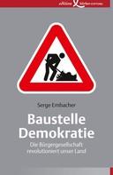 Serge Embacher: Baustelle Demokratie