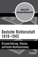 Ralph Angermund: Deutsche Richterschaft 1919–1945