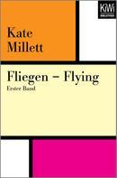 Kate Millett: Fliegen – Flying ★★★★★