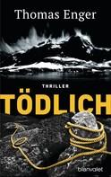 Thomas Enger: Tödlich ★★★★