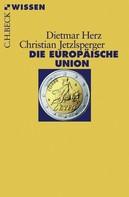 Dietmar Herz: Die Europäische Union