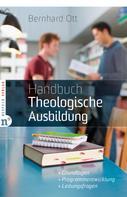 Bernhard Ott: Handbuch Theologische Ausbildung