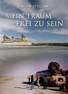 Jürgen Stollin: Mein Traum frei zu sein ★★★★