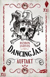 Dancing Jax - Auftakt - Band 1