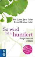 Bernd Fischer: So wird man hundert ★★★