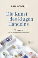 Rolf Dobelli: Die Kunst des klugen Handelns ★★★★