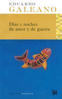Eduardo H. Galeano: Días y noches de amor y de guerra