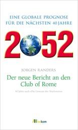 2052. Der neue Bericht an den Club of Rome - Eine globale Prognose für die nächsten 40 Jahre