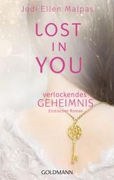 Lost in you. Verlockendes Geheimnis - Erotischer Roman