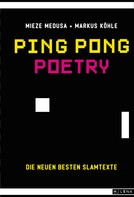 Mieze Medusa: Ping Pong Poetry