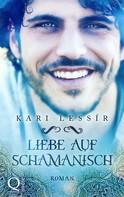 Kari Lessír: Liebe auf Schamanisch ★★★★