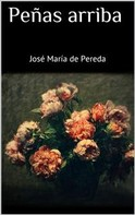 José María de Pereda: Peñas arriba