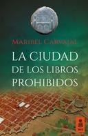Maribel Carvajal: La ciudad de los libros prohibidos