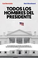 Carl Bernstein: Todos los hombres del presidente