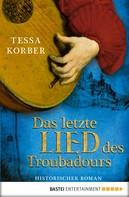 Tessa Korber: Das letzte Lied des Troubadours ★★★★