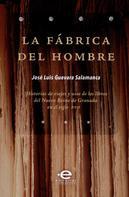 José Luis Guevara Salamanca: La fábrica del hombre