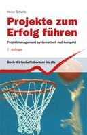 Heinz Schelle: Projekte zum Erfolg führen