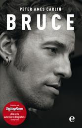Bruce - Die Springsteen-Biografie