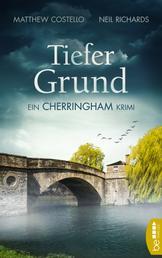 Tiefer Grund - Ein Cherringham Krimi