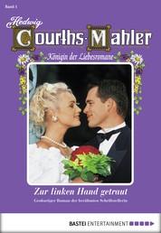 Hedwig Courths-Mahler - Folge 001 - Zur linken Hand getraut