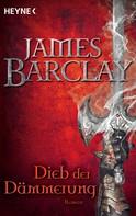 James Barclay: Dieb der Dämmerung ★★★★