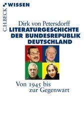 Literaturgeschichte der Bundesrepublik Deutschland - Von 1945 bis zur Gegenwart