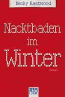 Becky Eastwood: Nacktbaden im Winter ★★★★