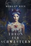 Morgan Rice: Ein Thron für Zwei Schwestern (Buch 1)