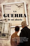 Leonardo Cervera: La guerra de mi abuelo